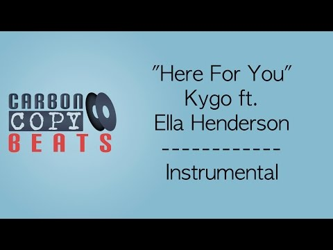 Here For You  - Instrumental / Karaoke In The Style Of Kygo ft. Ella Henderson
