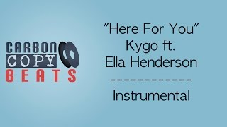 Here For You  - Instrumental / Karaoke (In The Style Of Kygo ft. Ella Henderson)