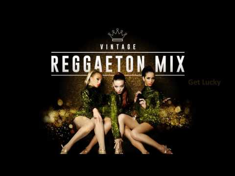 Get Lucky - Daft Punk´s song - Vintage Reggaeton Mix - New 2017
