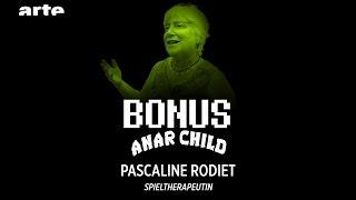 Pascaline Rodiet #Spieltherapeutin - Anar Child - BiTS S02E02 - ARTE