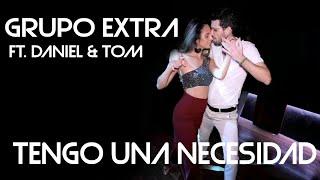 Cover images GRUPO EXTRA Ft. DANIEL & TOM - TENGO UNA NECESIDAD (BACHATA 2020)