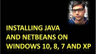 Java and NetBeans Installation On Windows 10,8,7 and XP