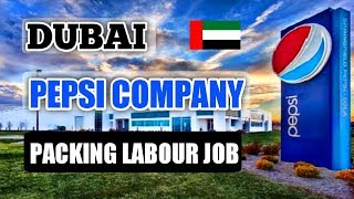 Job In Pepsi Company Dubai || Packing Labour || Sales Officer || Storekeeper || Gulf Job Requirement