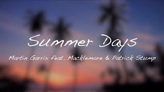 Summer Days - Martin Garrix (Lyrics) feat. Macklemore & Patrick Stump