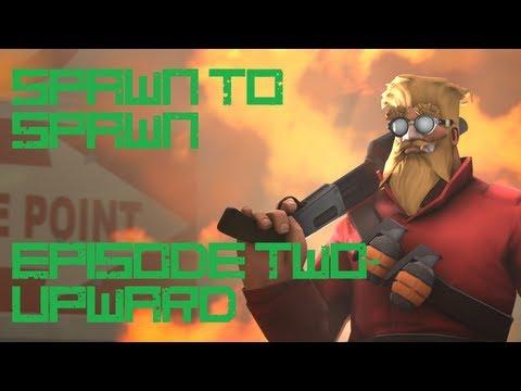 Spawn to Spawn Episode 2- Upward