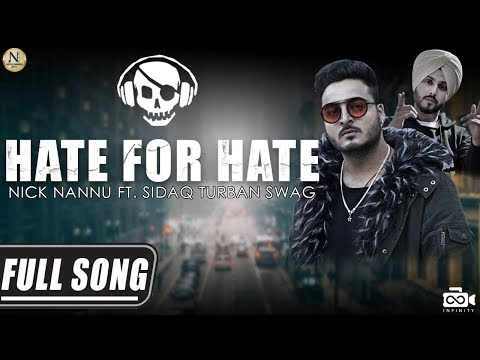 Hate For Hate -Full Song -Nick Nannu feat. Sidaq Turban Swag - New Punjabi Songs 2018 -Punjabi Songs