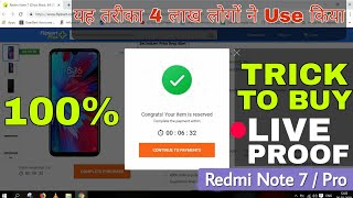 Live Proof Added | How to Buy Redmi note 7 Pro & note 7 from Flipkart and Mi | सच्ची में 100%
