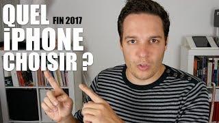 Quel iPhone choisir ? (Fin 2017)