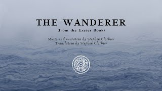 The Wanderer (Old English recitation)