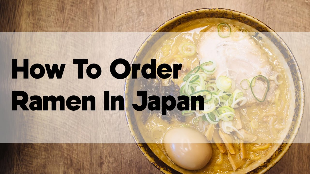 How to Order Ramen in Japan (even if you don't speak Japanese) | Japan  Video Travel Guide