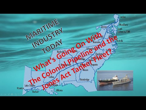 What's Going on with the Colonial Pipeline & the Jones Act Tanker Fleet?  Maritime Industry Today
