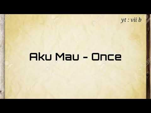Once - Aku Mau • Lirik animasi || musicstory