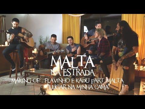 Malta - Making Of Lugar Na Minha Cama - Flavinho e Kadu part. Malta
