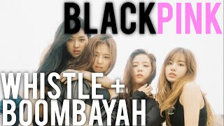 BLACKPINK | WHISTLE x BOOMBAYAH MV Reaction