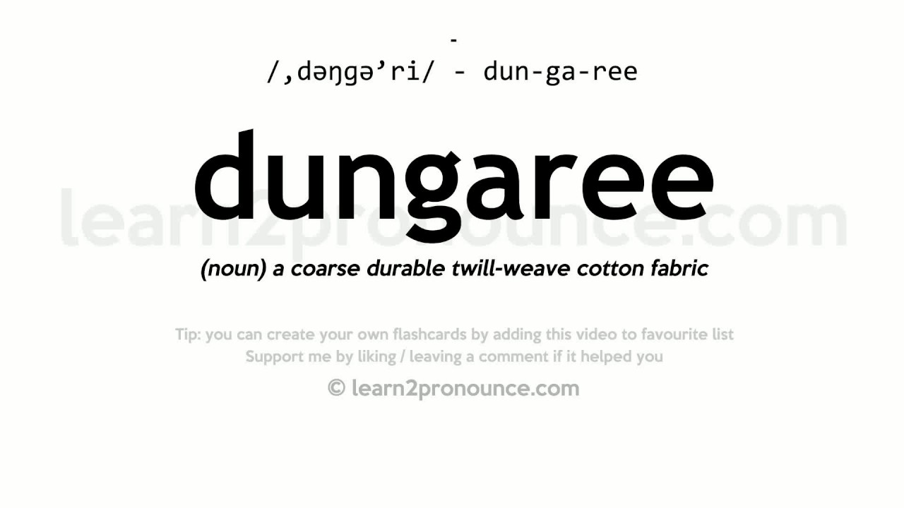 Dungaree Pronunciation And Definition