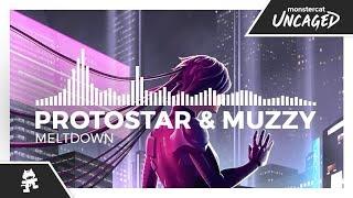 Protostar & Muzzy - MELTDOWN [Monstercat EP Release]