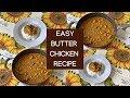 DINNER WITH TAMZ : CREAMY BUTTER CHICKEN RECIPE