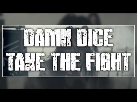 DAMN DICE - 'Take The Fight' Music Video