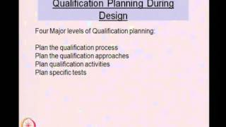 Mod-01 Lec-19 Qualification planning and methods