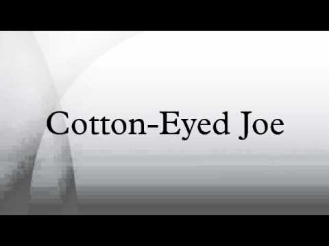 Cotton-Eyed Joe