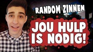 JOUW HULP IS NODIG! - Meest random zinnen
