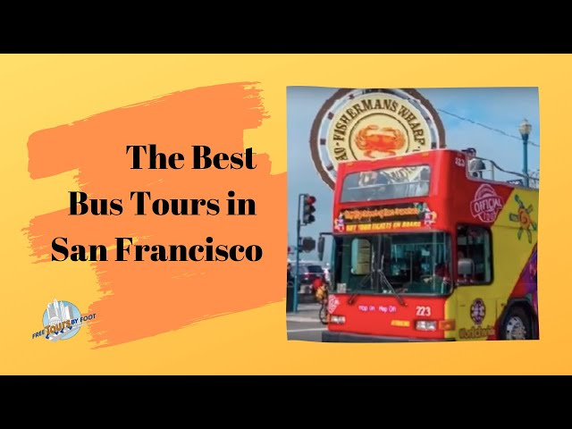 18 Top San Francisco Bus Tours And Which One You Should Choose