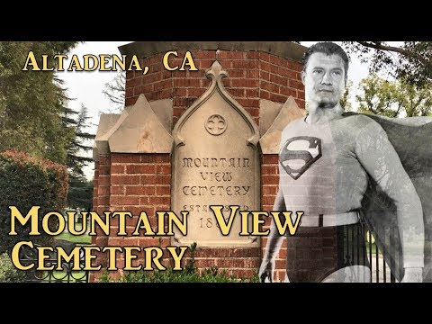 Exploring Mountain View Cemetery, Pasadena, CA: Superman George Reeves Grave and Many Others