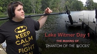 How We Made A Movie - Lake Witmer Day 1 - Phantom of the Woods