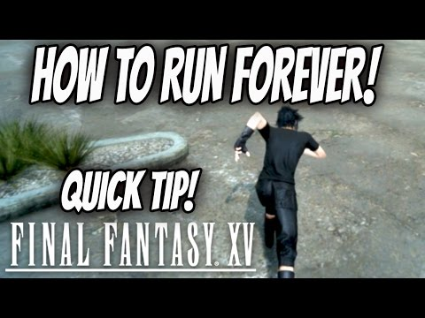 Final Fantasy 15 Exploits : Sprint Glitch! How To Run Forever!