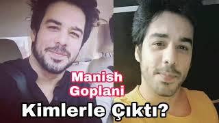 Manish Goplani Kimlerle Çıktı?