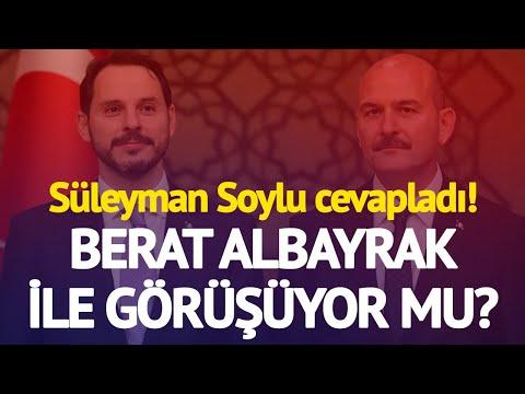 Süleyman Soylu, Berat Albayrak ile Görüşüyor mu?