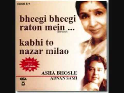 kabhi to nazar milao- adnan sami and ashaji