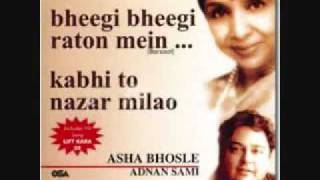 kabhi to nazar milao- adnan sami and ashaji.flv