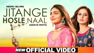 JITANGE HOSLE NAAL(Full Video)| Neeru Bajwa | Sargun Mehta| Afsana Khan| Latest Punjabi Song 2020