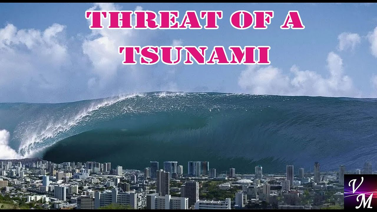 THREAT OF A TSUNAMI - LIFE BEFORE AND AFTER