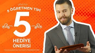 5 Öğretmen Tipine  5 Hediye Önerisi - Öğretmenler Günü Özel Video