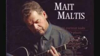 Mait Maltis - Miks