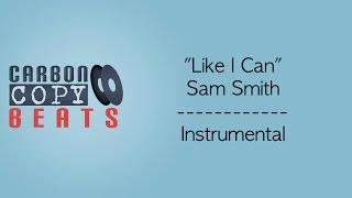 Like I Can - Instrumental / Karaoke (In the Style of Sam Smith)