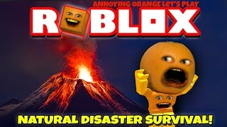 Annoying Orange Plays - ROBLOX: Natural Disaster Survival #1