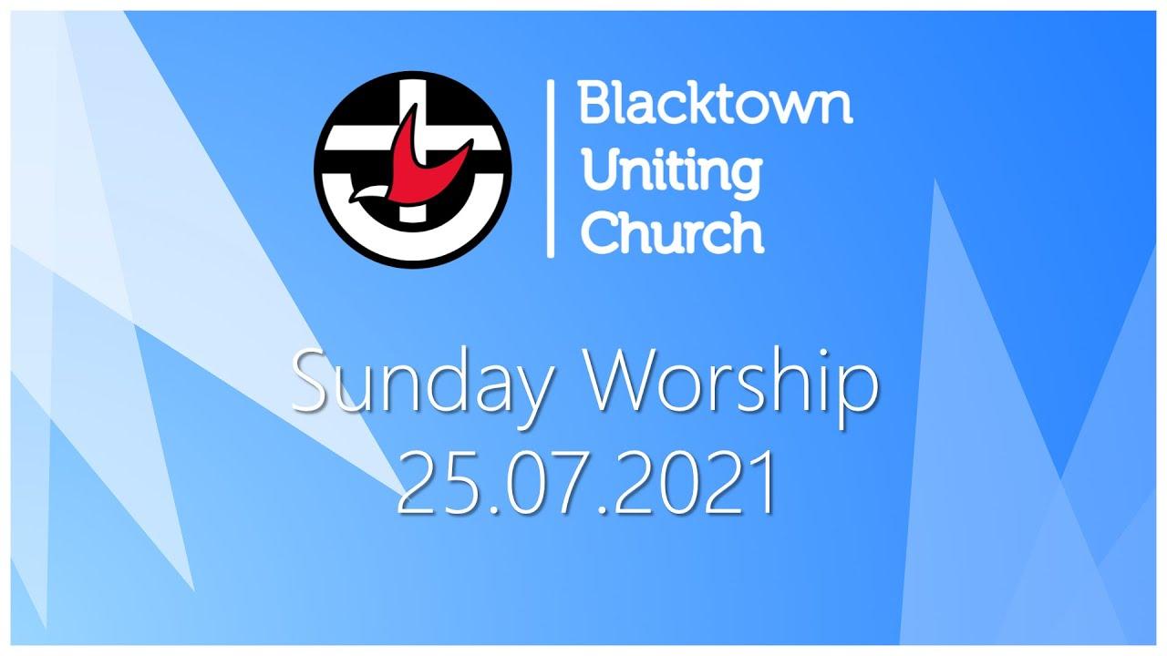 Sunday Worship - 25.07.2021