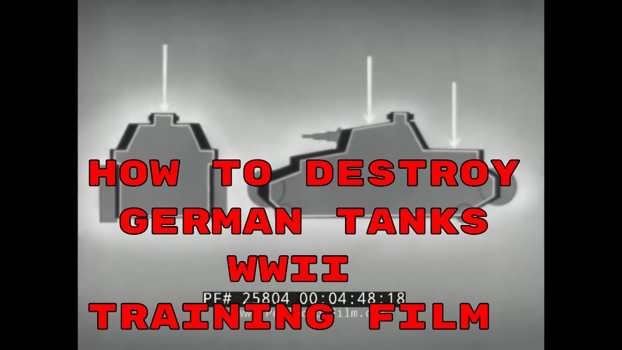 HOW TO DESTROY GERMAN TANKS   WWII WAR DEPARTMENT TRAINING FILM  25804