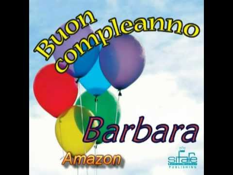 Tanti Auguri A Te Barbara Youtube