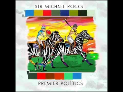 Sir Michael Rocks - Premier Politics Full Mixtape