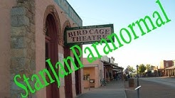 BIRD CAGE THEATRE, TOMBSTONE, AZ HAUNTED
