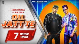 Dil Jatt Te (Official ) | Jass Bajwa | Dr.Zeus | Gurlez Akhtar | Arvindr Khaira | Ripple Music