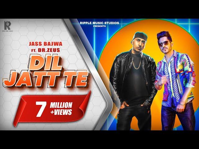 Dil Jatt Te (Official Video) | Jass Bajwa | Dr.Zeus | Gurlez Akhtar | Arvindr Khaira | Ripple Music