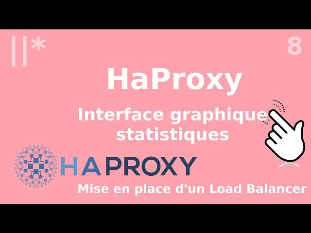 Haproxy - 8. Interface graphique (GUI) : statistiques