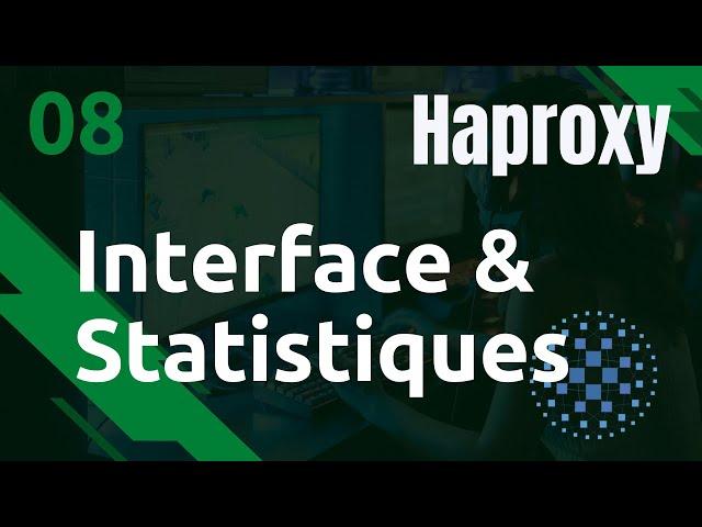 Haproxy - 8. Interface graphique (GUI) : statistiques