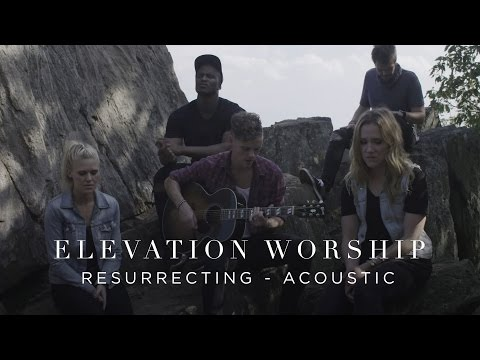 Resurrecting | Acoustic | Elevation Worship