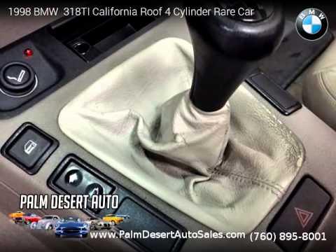 1998 BMW  318TI California Roof 4 Cylinder Rare Car  - Palm Desert Auto Sales